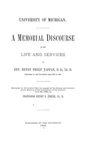 Cover of: A memorial discourse on the life and services of Rev. Henry Philip Tappan | Henry S. Frieze
