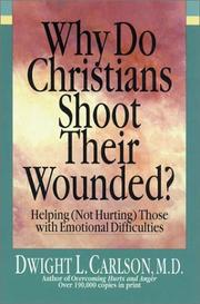 Cover of: Why do Christians shoot their wounded?