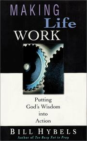 Cover of: Making life work: Putting God's Wisdom Into Action
