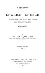 Cover of: A history of the English Church during the civil wars and under the Commonwealth, 1640-1660 | Shaw, William Arthur
