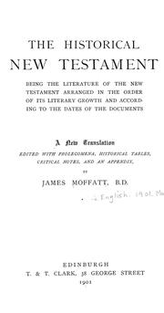 Cover of: The historical New Testament | James Moffatt