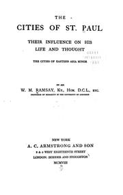 Cover of: The cities of St. Paul their influence on his life and thought | Ramsay, William Mitchell Sir
