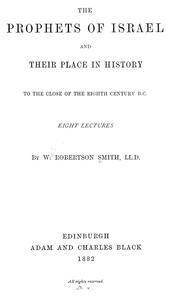 Cover of: The prophets of Israel and their place in history to the close of the eighth century, B. C.