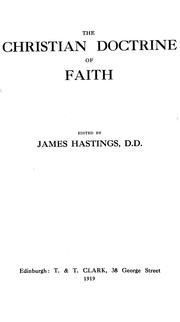 Cover of: The Christian doctrine of faith | James Hastings