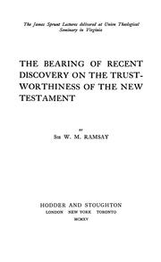 Cover of: The bearing of recent discovery on the trustworthiness of the New Testament