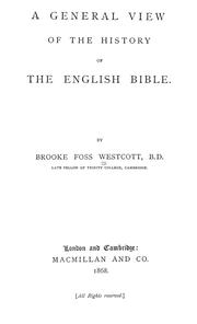A general view of the history of the English Bible by Brooke Foss Westcott