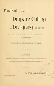 Cover of: Practical drapery cutting and designing ... | James Clark Larkins