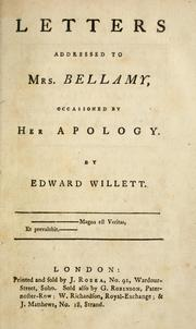 Cover of: Letters addressed to Mrs. Bellamy, occassioned by her Apology | Willett, Edward attorney.