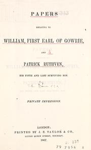 Cover of: Papers relating to William, first Earl of Gowrie, and Patrick Ruthven, his fifth and last surviving son. | Bruce, John