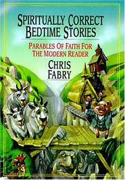 Cover of: Spiritually correct bedtime stories: parables of faith for the modern reader