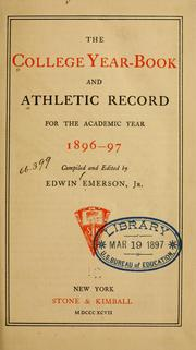 Cover of: The College year-book and athletic record for the academic year 1896-197 | Emerson, Edwin