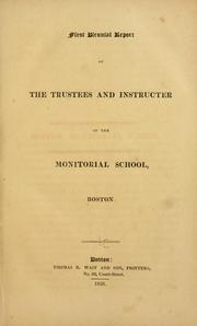 Cover of: First biennial report of the trustees and instructor of the Monitorial School, Boston. | Monitorial School (Boston, Mass.)
