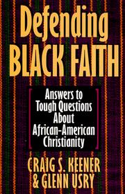 Cover of: Defending Black faith: answers to tough questions about African-American Christianity