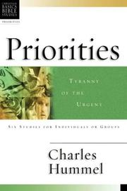 Cover of: Priorities: Tyranny of the Urgent  | Charles Hummel