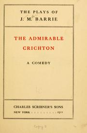 Cover of: The admirable Crichton: a comedy.