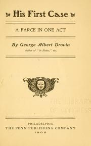 Cover of: His first case | George Albert Drovin