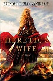 Cover of: The Heretic's Wife | Brenda Rickman Vantrease