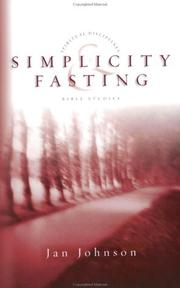 Cover of: Simplicity & Fasting (Spiritual Disciplines Bible Studies) | Janet L. Johnson