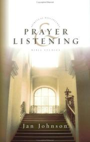 Cover of: Prayer & Listening (Spiritual Disciplines Bible Studies) | Janet L. Johnson