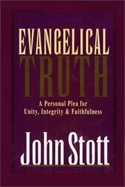 Cover of: Evangelical Truth: A Personal Plea for Unity, Integrity and Faithfulness