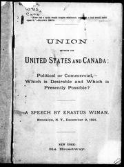 Cover of: Union between the United States and Canada | Erastus Wiman