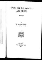 Cover of: When all the woods are green | S. Weir Mitchell