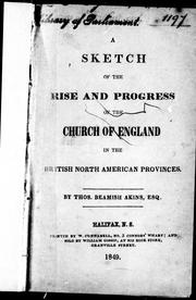 Cover of: A sketch of the rise and progress of the Church of England in the British North American provinces | Thomas B. Akins
