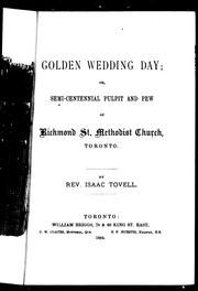 Golden wedding day, or, Semi-centennial pulpit and pew of Richmond St. Methodist Church, Toronto by