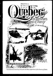 Cover of: Quebec, the sportsman's land of plenty for salmon, trout and ouananiche, moose, caribou and red deer by G. M. Fairchild