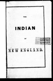 The Indian of New-England, and the north-eastern provinces