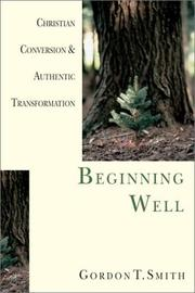 Cover of: Beginning Well: Christian Conversion & Authentic Transformation