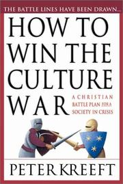 Cover of: How to Win the Culture War: A Christian Battle Plan for a Society in Crisis