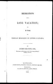 Cover of: Recreations of a long vacation, or, A visit to Indian missions in Upper Canada by James Beaven