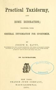 Cover of: Practical taxidermy, and home decoration by Joseph H. Batty