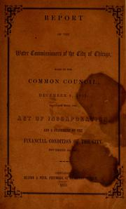 Cover of: Report of the Water Commissioners of the City of Chicago, made to the Common Council, December 8, 1851 | Chicago (Ill.). Board of Water Commissioners.