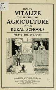 Cover of: How to vitalize the teaching of agriculture in the rural schools. | International harvester company of New Jersey. Agricultural extension dept.