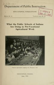 Cover of: What the public schools of Indiana are doing in prevocational agricultural work. | Indiana. Dept. of public instruction
