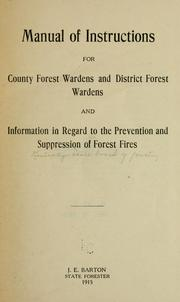 Cover of: Manual of instructions for county forest wardens and district forest wardens and information in regard to the prevention and suppression of forest fires. | Kentucky. State board of forestry