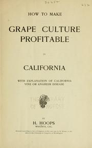 Cover of: How to make grape culture profitable in California | John Herman Henry Hoops