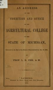 Cover of: An address on the condition and office of the Agricultural college of the state of Michigan | Lewis Ransom Fiske