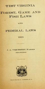 Cover of: West Virginia forest, game and fish laws and federal laws, 1913. | West Virginia.