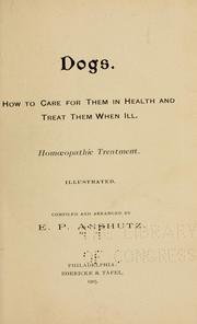 Cover of: Dogs: How to Care for Them in Health and Treat Them when Ill | Edward Pollock Anshutz