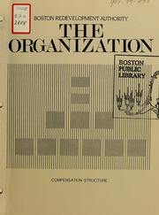 Cover of: The organization: compensation structure. | Boston Redevelopment Authority