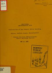 Cover of: Additional environmental data: construction of new federal office building, Boston, Suffolk county, Massachusetts | United States. General Services Administration.
