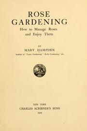 Cover of: Rose gardening; how to manage roses and enjoy them | Mary Hampden