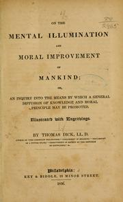 Cover of: On the mental illumination and moral improvement of mankind | Thomas Dick