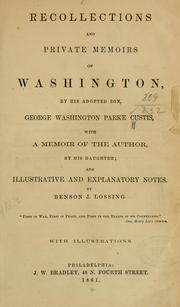 Cover of: Recollections and private memoirs of Washington by George Washington Parke Custis