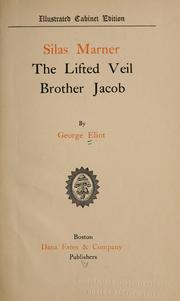 Cover of: Silas Marner ; The lifted veil ; Brother Jacob | George Eliot