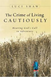 Cover of: The crime of living cautiously | Luci Shaw