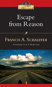Cover of: Escape from reason: a penetrating analysis of trends in modern thought